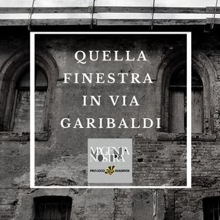 Quella finestra in via Garibaldi