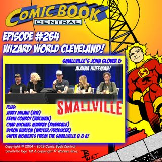 #264: Wizard World Cleveland with Kevin Conroy, Chad Michael Murray, and the cast of Smallville!