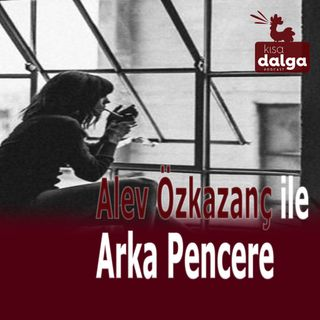 Alev Özkazanç ile Arka Pencere 2: Erkekliğin krizi ve intiharcı kıyıcılık