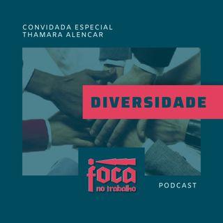 #07 - Diversidade (Com Thamara Alencar)