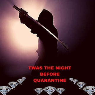 TWAS THE NIGHT BEFORE QUARANTINE
