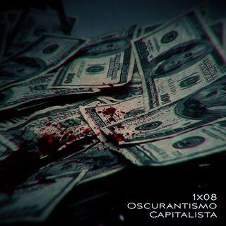 VL 1x08: Oscurantismo Capitalista