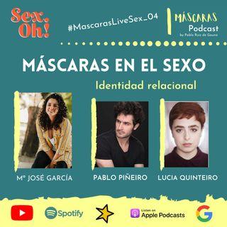 #MáscarasLiveSex_04 | Identidad relacional