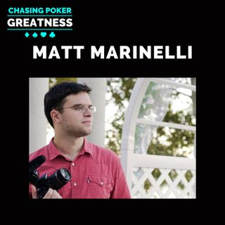 #106: Matt Marinelli: High Stakes Cash Animal, Poker Detox Legend, & Co-Founder of BigBetU