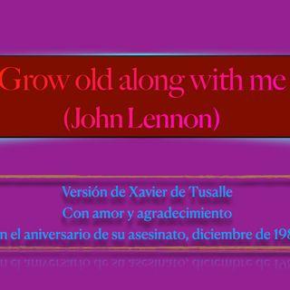 """""""Grow old along with me"""", versión libre XdT"""
