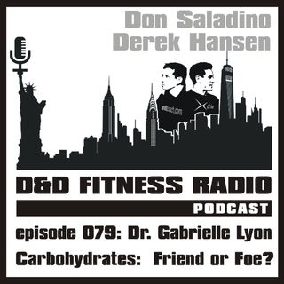 Episode 079 - Dr Gabrielle Lyon - Carbohydrates:  Friend or Foe
