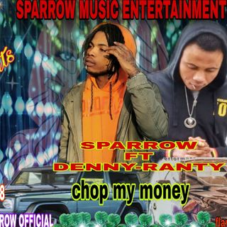 Sparrow official (chop my money)