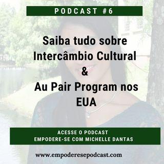 #6 Episódio.  Saiba Tudo sobre o Programa de AU PAIR. Intercâmbio nos EUA