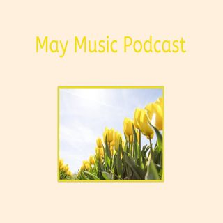 May Music Podcast 2020