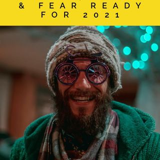 #287: How To Stop Anxiety, Stress & Fear Ready For 2021