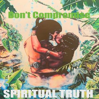 Ep 99 Don't Compromise Spiritual Truth
