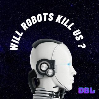 Are robots going to kill us all?