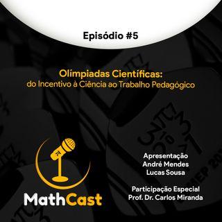 Ep. 05 - Olimpíadas Científicas: do Incentivo à Ciência ao Trabalho Pedagógico (Part. Prof. Dr. Carlos Miranda)