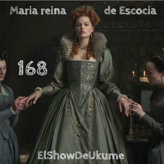 Maria reina de Escocia | ElShowDeUkume 168