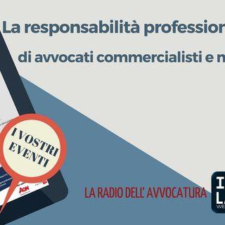 La responsabilità Professionale di avvocati, commercialisti e notai