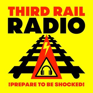 Third Rail Radio- Programme 92