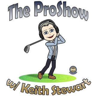 The ProShow with Keith Stewart