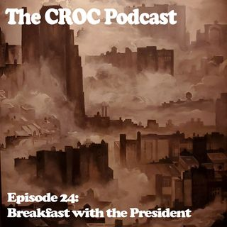 Ep24: Breakfast with The President