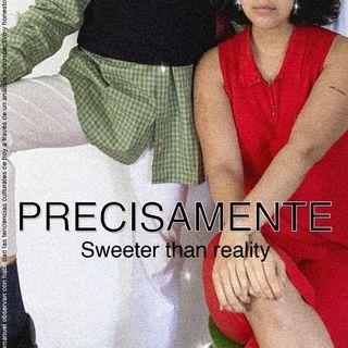 Sweeter than reality (¡con invitados especiales!)