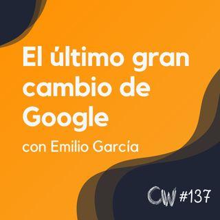 Este es el último gran cambio de Google - Actualidad SEO #137
