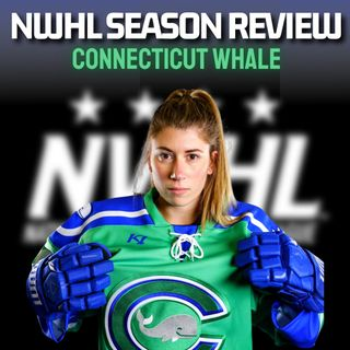 NWHL Season Review - CONNECTICUT WHALE! With Defenseman Maggie LaGue