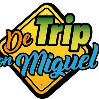 #DeTripconMiguel Episodio 16 Temporada 2
