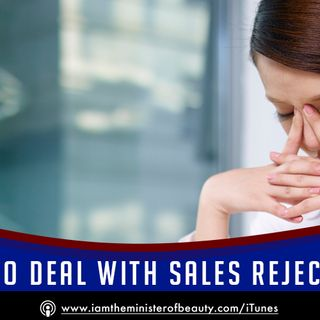 HOW TO DEAL WITH SALES REJECTION