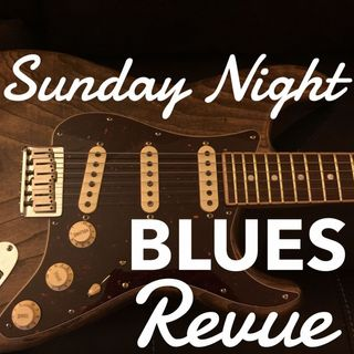 Sunday Night Blues Revue, Sepltember 22, 2019