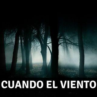 #14 Cuando el viento llora - Miedo al Misterio
