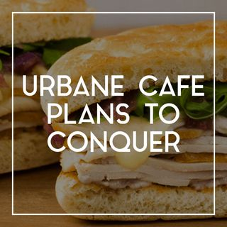 50 How the Emerging Brand Urbane Cafe Plans to Conquer the Fast Casual Bakery Category