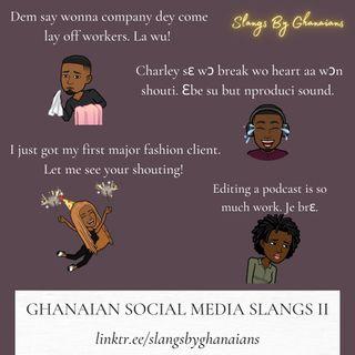 Ghanaian Social Media Slangs II