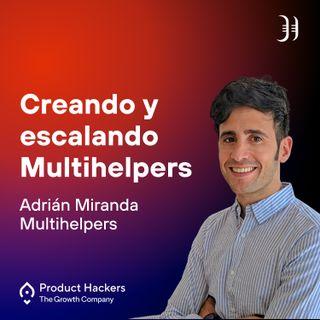 Creando y escalando Multihelpers con Adrián Miranda