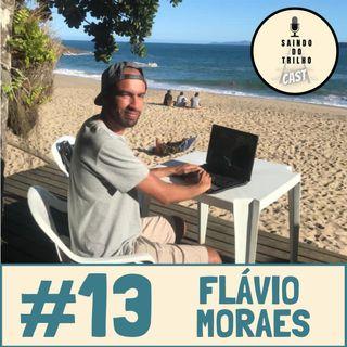 #13 - Flávio, quando a crise te dá a oportunidade de fazer o que ama e poder viajar