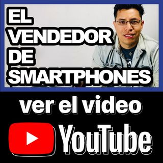 El vendedor de Smartphones || 17/365