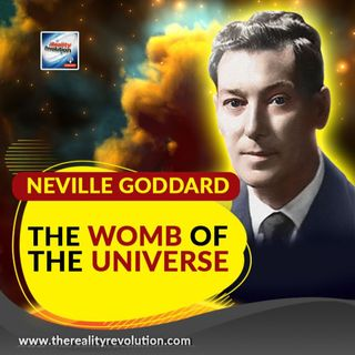 Neville Goddard The Womb Of The Universe