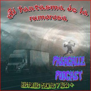43 - Leyendas Mexicanas - El Fantasma de la Rumorosa