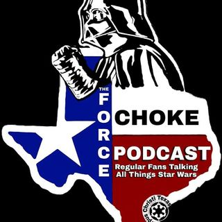 The Force Choke Podcast