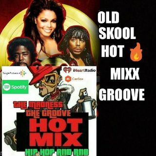 HOT MIXX THE GROOVE OLD SCHOOL MIXX