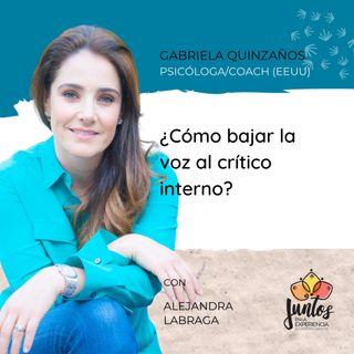 Ep. 038 - ¿Cómo bajar la voz al crítico interno? Con Gabriela Quinzaños