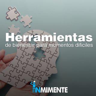 INMIMENTE EP - Herramientas de bienestar para momentos difíciles con Ariel Alarcón Prada
