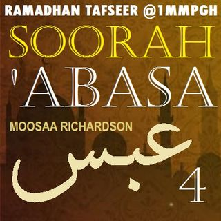 Tafseer of Soorah 'Abasa Part 4: Verses 13-16