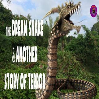 The Dream Snake and Another Story of Terror | Podcast