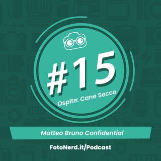 ep.15: Matteo Bruno Confidential