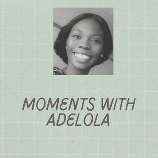 Moments With Adelola(Introductory Episode)