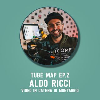 Tube Map ep.2 - Esploratore: Aldo Ricci e i video in catena di montaggio