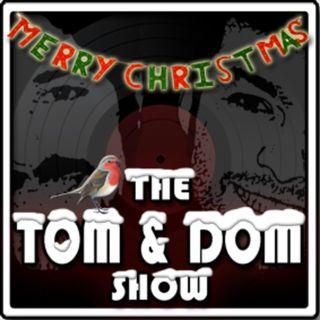 The Tom & Dom Show - #168 'Xmas'