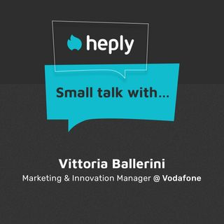 Vittoria Ballerini - Vodafone - Innovation & Marketing Manager