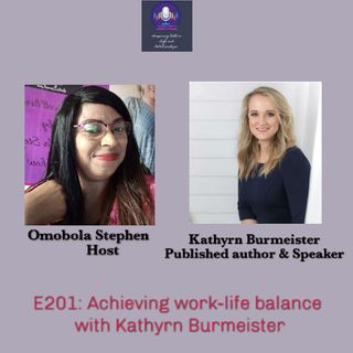 S3:E201: Achieving A Healthy Work-life Balance With Kathyrn Burmeister