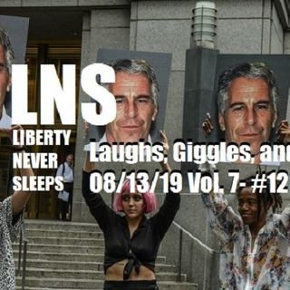 Laughs, Giggles, and Death 08/13/19 Vol. 7- #147