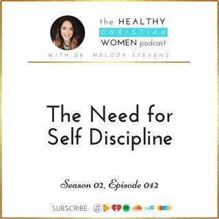 S02 E042: The Need for Self Discipline